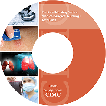 PRACTICAL NURSING SERIES: MEDICAL SURGICAL NURSING I TEST BANK CD