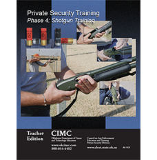 PRIVATE SECURITY PHASE 4: SHOTGUN TRAINING (STUDENT)