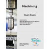 MACHINING STUDY GUIDE