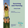 SURVIVING AND THRIVING STUDY GUIDE