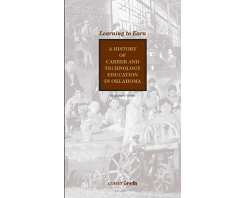 Learning To Earn: A History of Career & Technology Education in Oklahoma